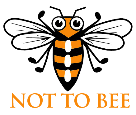 Not To Bee